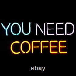 You Need Coffee Store Neon Lamp Sign 14x9 Bar Lighting Garage Cave Bar Artwork